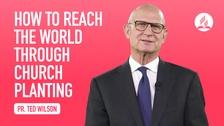 How To Reach the World Through Church Planting